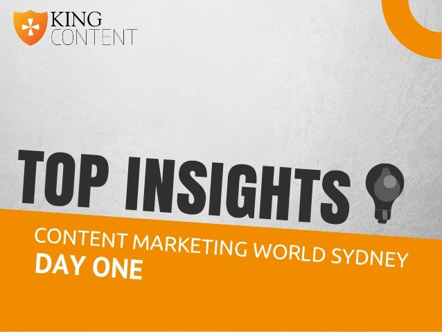 TOP INSIGHTSCONTENT MARKETING WORLD SYDNEYDAY ONE