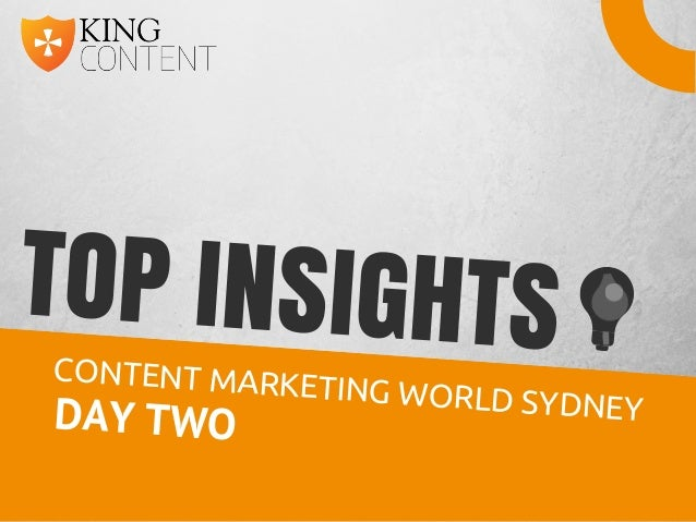 TOP INSIGHTSCONTENT MARKETING WORLD SYDNEYDAY TWO