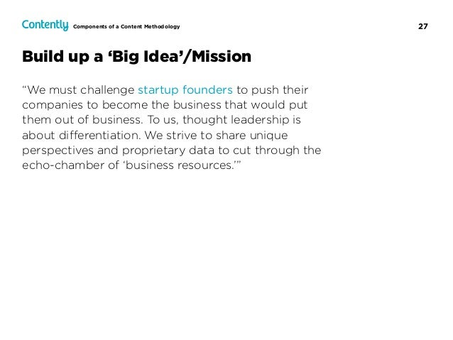 """27 Build up a 'Big Idea'/Mission """"We must challenge startup founders to push their companies to become the business that w..."""