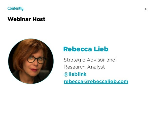 3 Webinar Host Strategic Advisor and  Research Analyst @lieblink rebecca@rebeccalieb.com Rebecca Lieb