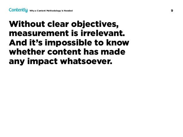 9 Without clear objectives, measurement is irrelevant.  And it's impossible to know  whether content has made  any impa...