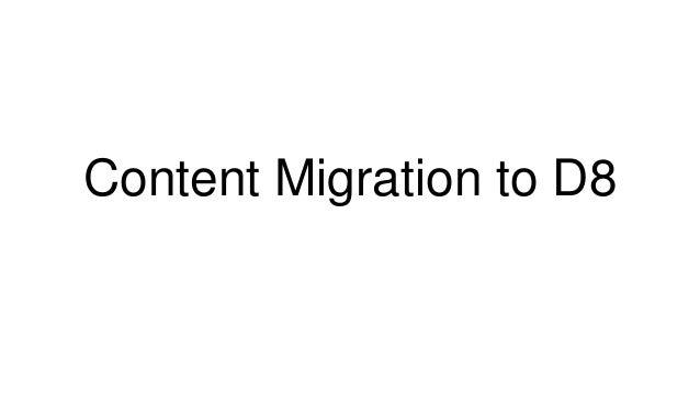 Content Migration to D8
