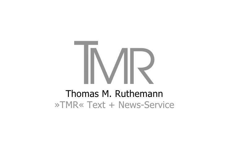 Thomas M. Ruthemann»TMR« Text + News-Service