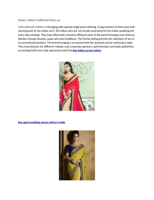 Sarees: Indian traditional dress up International market is thronging with upscale single piece clothing. A large portion ...