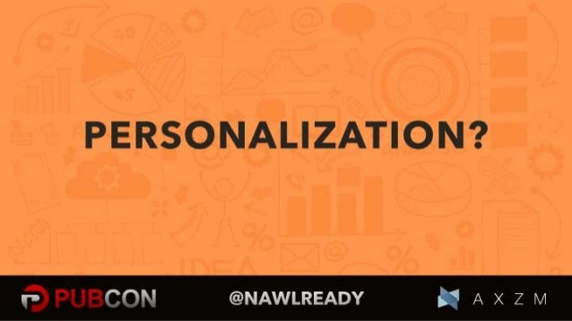 Building Better Experiences With Content Personalization Slide 2