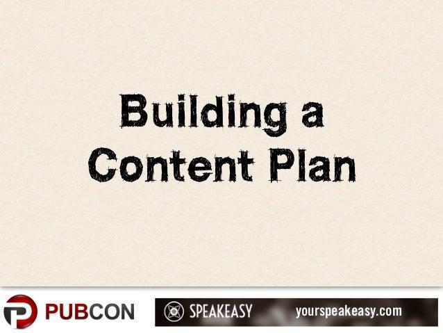 yourspeakeasy.comBuilding aContent Plan