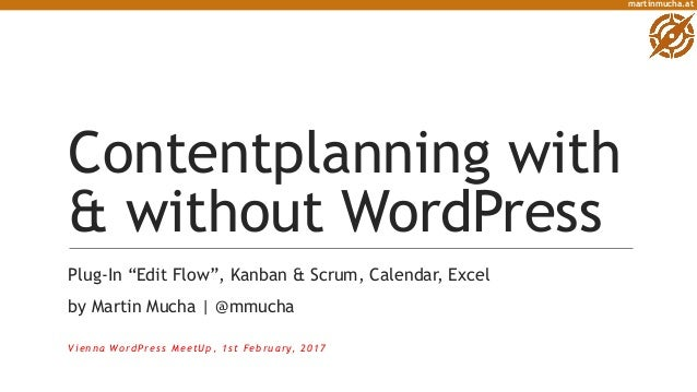 "martinmucha.at Contentplanning with & without WordPress Plug-In ""Edit Flow"", Kanban & Scrum, Calendar, Excel by Martin Muc..."