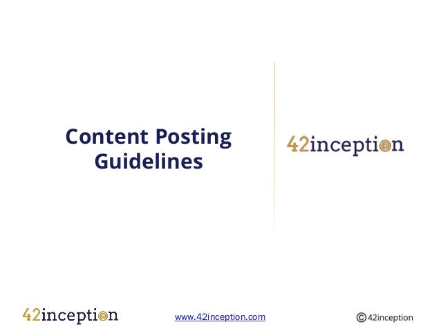 Content Posting  Guidelines         www.42inception.com
