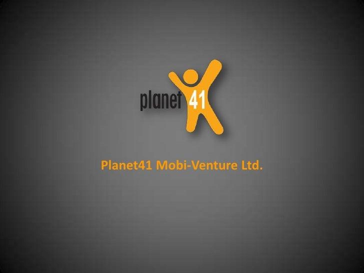 Planet41 Mobi-Venture Ltd.<br />