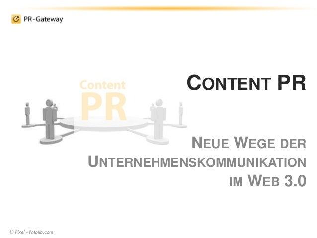 CONTENT PR NEUE WEGE DER UNTERNEHMENSKOMMUNIKATION IM WEB 3.0 © Pixel - Fotolia.com
