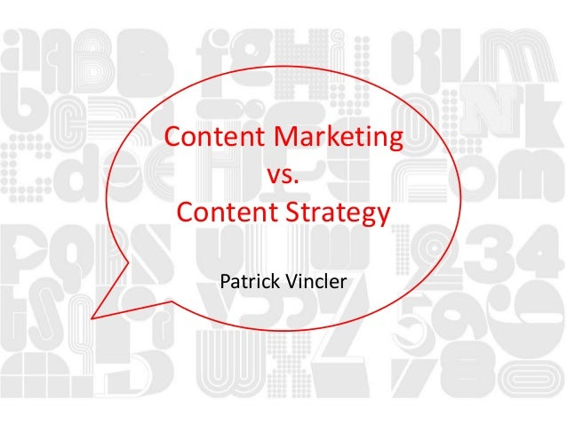 Content Marketingvs.Content StrategyPatrick Vincler