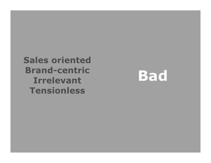 Sales orientedBrand-centric  Irrelevant     Bad Tensionless                       14