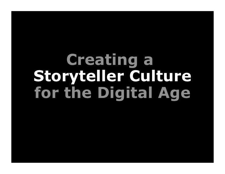 Creating aStoryteller Culturefor the Digital Age