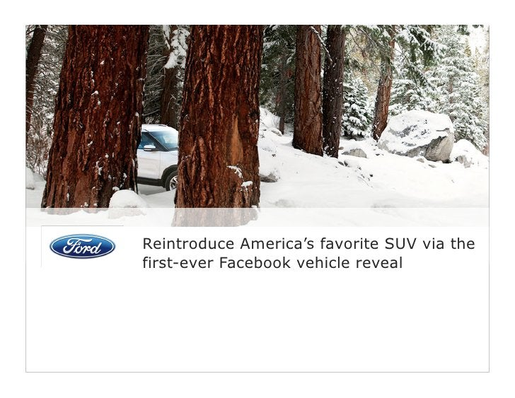 Ford's 2011Explorer launchon Facebookgenerated a200% greaterreturn than aSuper Bowl ad                  49
