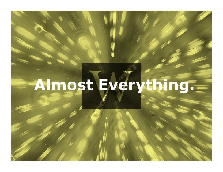Almost Everything.                     5