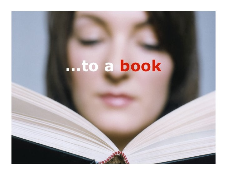 …to a book             7