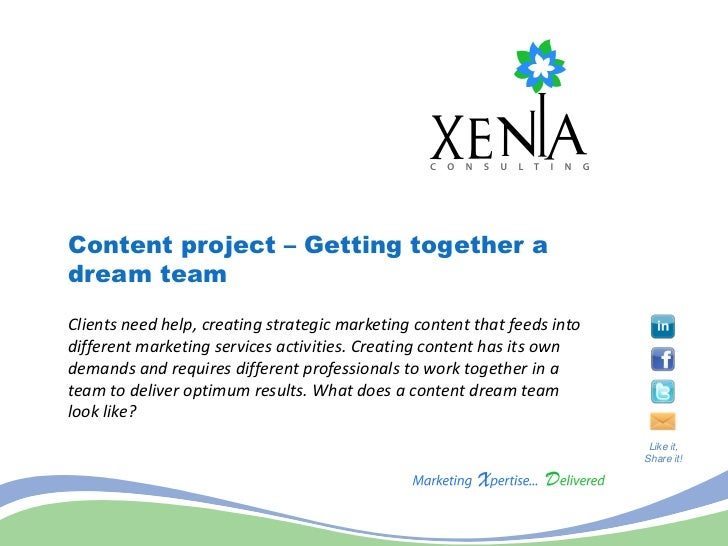 Content project – Getting together adream teamClients need help, creating strategic marketing content that feeds intodiffe...