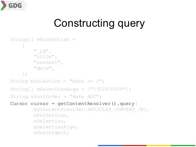 """Constructing queryString[] mProjection =    {        """"_id"""",        """"title"""",        """"content"""",        """"date"""",    };String m..."""