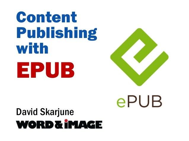 ContentPublishingwithEPUBDavid Skarjune