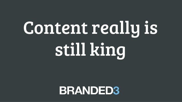 Content really is still king