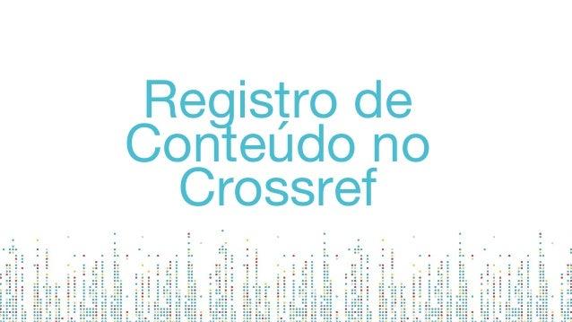 Registro de Conteúdo no Crossref