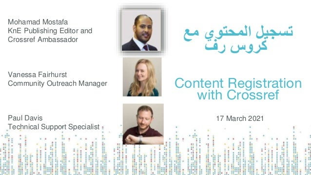 مع المحتوي تسجيل رف كروس Content Registration with Crossref Mohamad Mostafa KnE Publishing Editor and Crossref A...