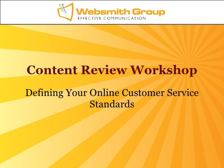 Content Review Workshop Defining Your Online Customer Service Standards