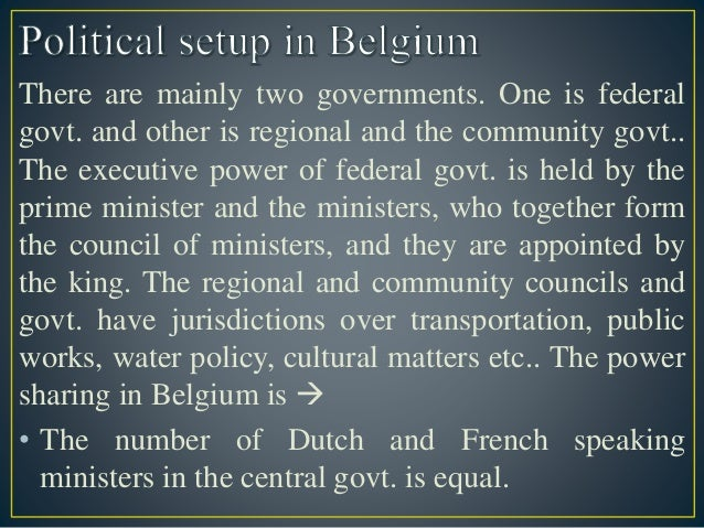 essay on power sharing in belgium Definition of power-sharing in us english - a policy agreed between political parties or within a coalition to share responsibility for decision-making and politica.