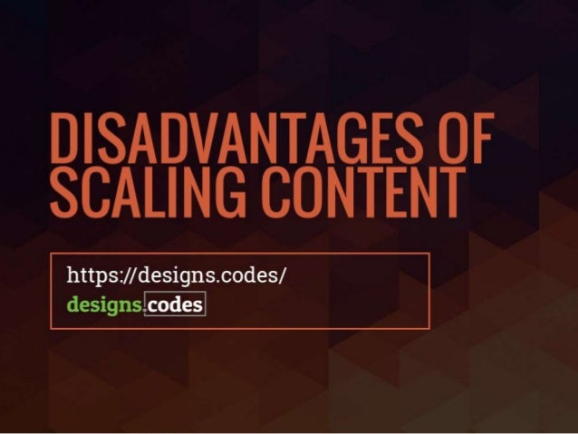 Disadvantages Of Scaling Content: A Slideshow