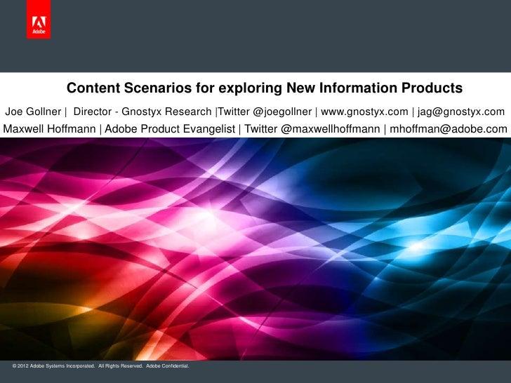 Content Scenarios for exploring New Information ProductsJoe Gollner | Director - Gnostyx Research |Twitter @joegollner | w...