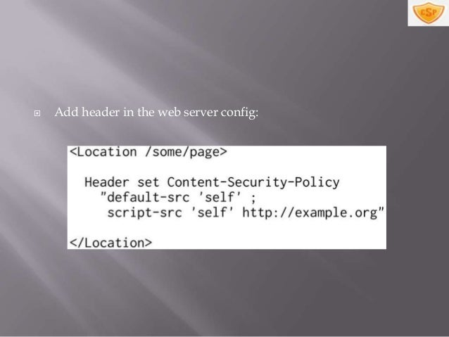 : Defined by W3C Specs as standard header,        : Used by Firefox and Internet Explorer,   X-WebKit-CSP : Used by Chrome.