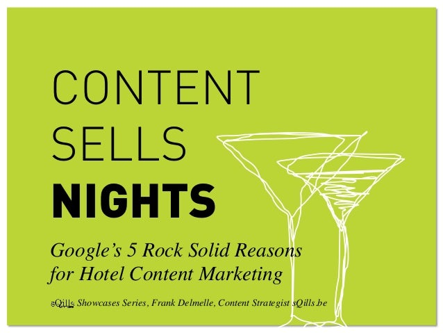 CONTENTSELLSNIGHTSGoogle's 5 Rock Solid Reasonsfor Hotel Content Marketing Showcases Series, Frank Delmelle, Content St...