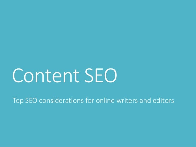 Content SEO Top SEO considerations for online writers and editors