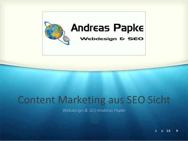 1 v. 16 Content Marketing aus SEO Sicht Webdesign & SEO Andreas Papke