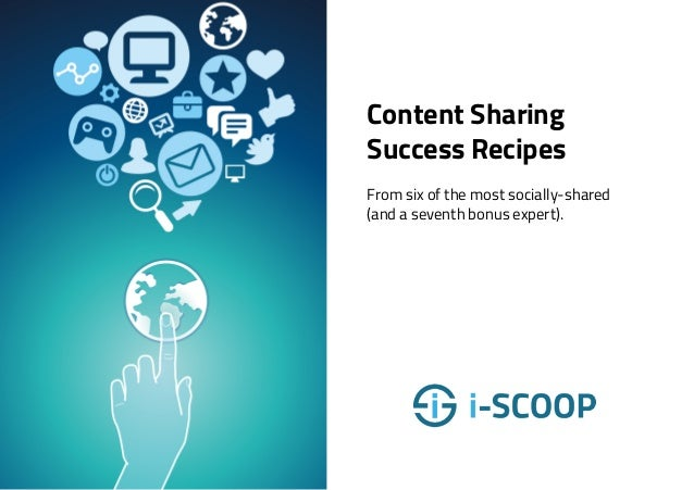 Content Sharing Success Recipes From six of the most socially-shared (and a seventh bonus expert).