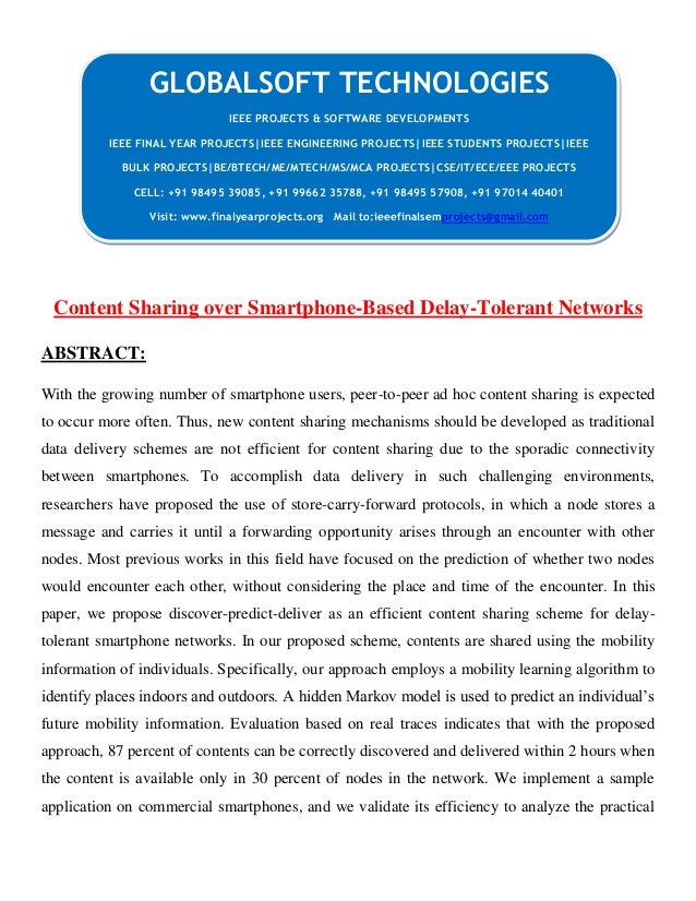 Content Sharing over Smartphone-Based Delay-Tolerant Networks ABSTRACT: With the growing number of smartphone users, peer-...