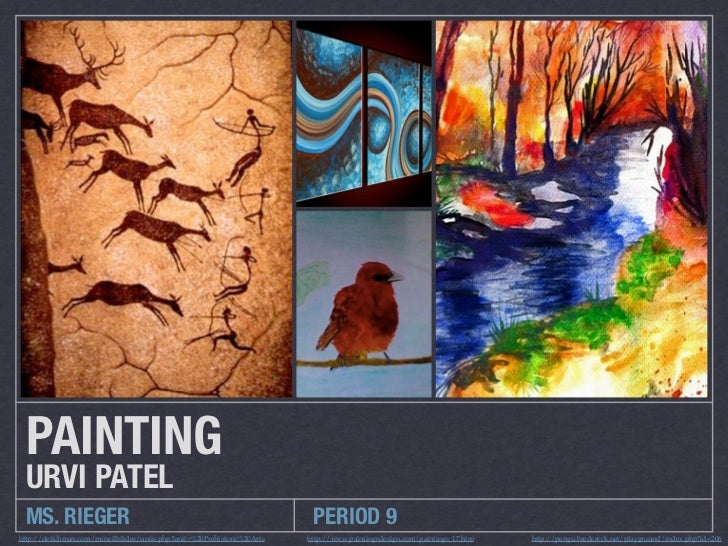PAINTING  URVI PATEL  MS. RIEGER                                                               PERIOD 9http://deitchman.co...