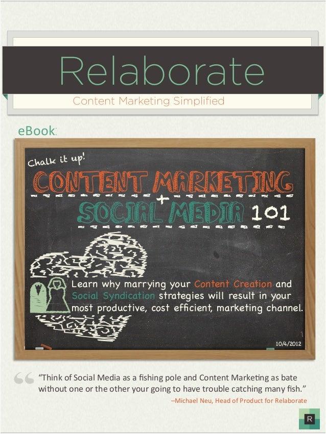 Relaborate            Content Marketing SimplifiedeBook:          t up! C halk i  Content Marketing          +     Social M...