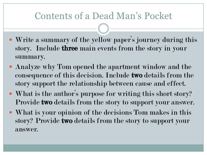 contents of the dead mans pocket Contents of the dead man's pocket, jack finney / land enough for a man, leo tolstoy independent reading practice vocabulary before or after reading 37 think about the stories before or during reading 38 analyze literature: story elements after reading 39.