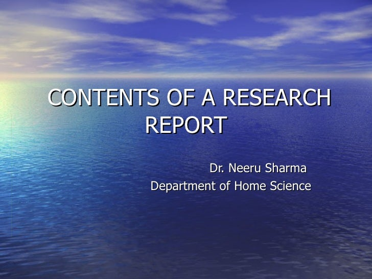 CONTENTS OF A RESEARCH REPORT Dr. Neeru Sharma Department of Home Science