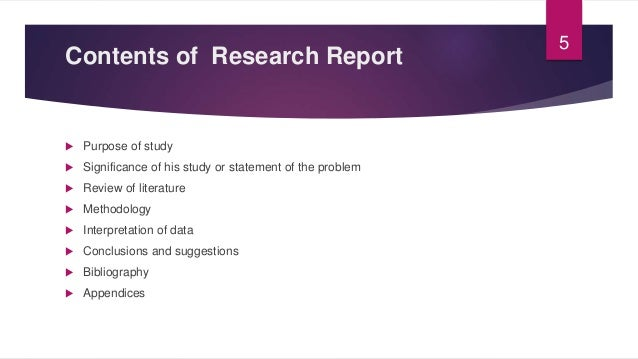 Contents of Research Report  Purpose of study  Significance of his study or statement of the problem  Review of literat...