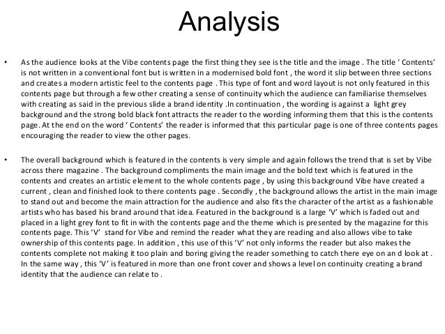 Analysis•   As the audience looks at the Vibe contents page the first thing they see is the title and the image . The titl...