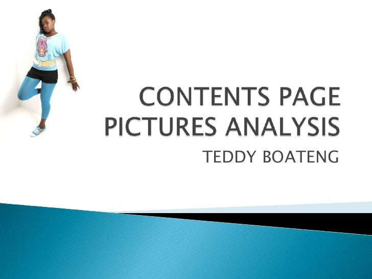 CONTENTS PAGE PICTURES ANALYSIS<br />TEDDY BOATENG<br />