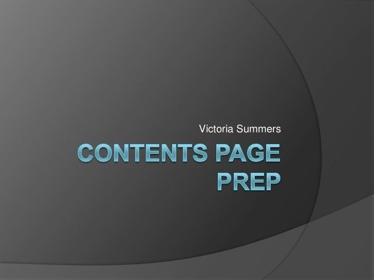 Contents Page Prep <br />Victoria Summers <br />