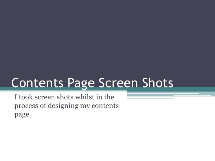 Contents Page Screen Shots<br />I took screen shots whilst in the process of designing my contents page.<br />