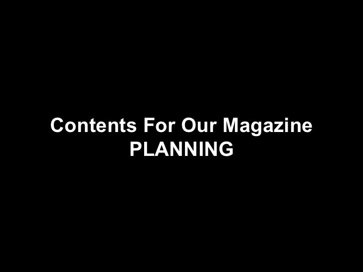 Contents For Our Magazine PLANNING
