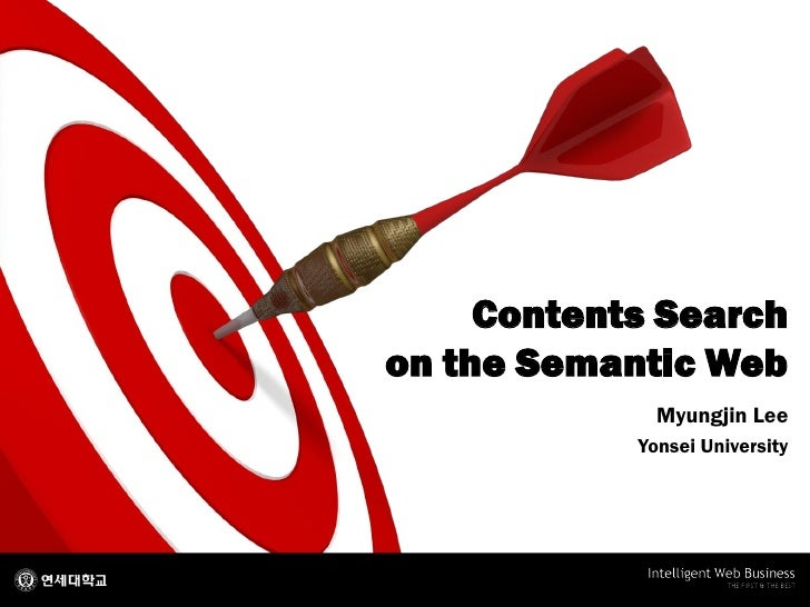 Contents Searchon the Semantic Web              Myungjin Lee            Yonsei University