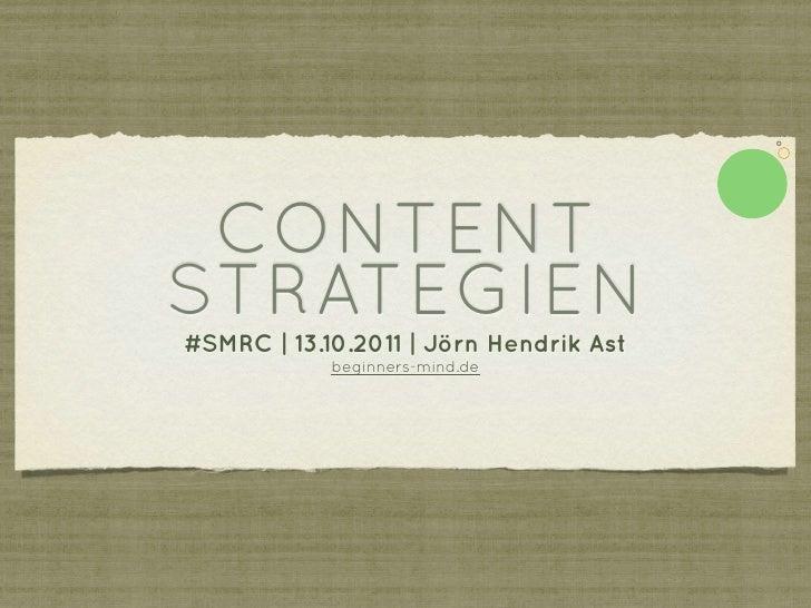 CONTENTSTRATEGIEN#SMRC | 13.10.2011 | Jörn Hendrik Ast            beginners-mind.de
