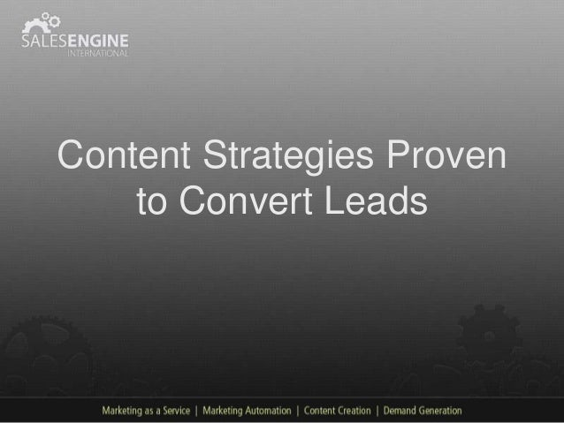 Content Strategies Proven    to Convert Leads