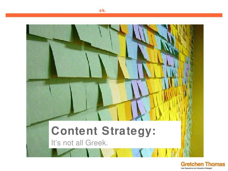 Content Strategy: It's not all Greek.